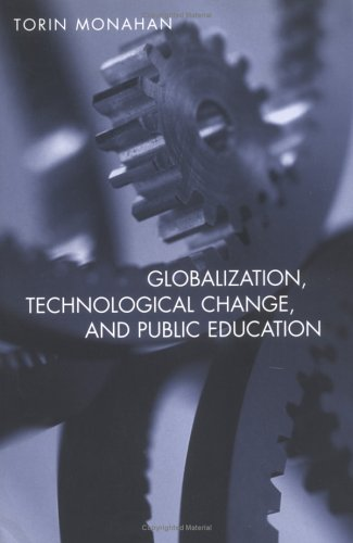 Globalization, Technological Change, and Public Education   2005 9780415951036 Front Cover