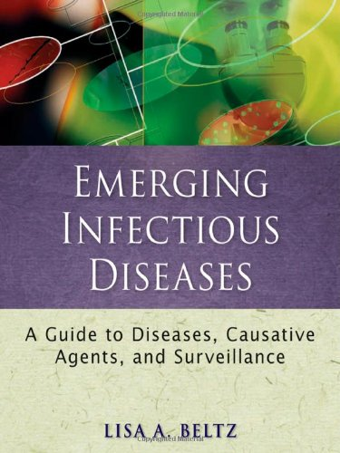 Emerging Infectious Diseases A Guide to Diseases, Causative Agents, and Surveillance  2011 9780470398036 Front Cover