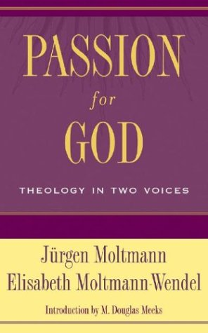 Passion for God Theology in Two Voices  2004 9780664227036 Front Cover