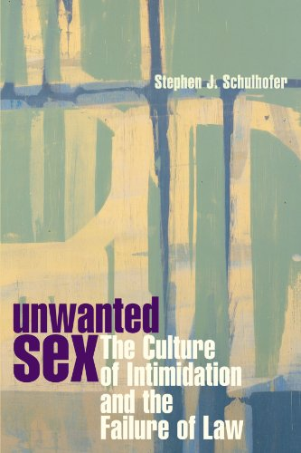 Unwanted Sex The Culture of Intimidation and the Failure of Law  1998 edition cover
