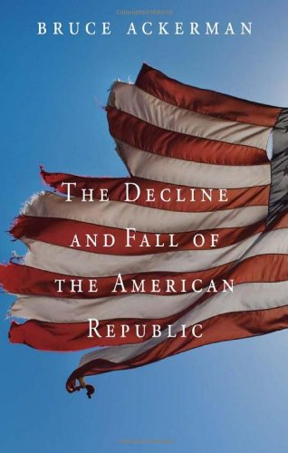 Decline and Fall of the American Republic   2010 9780674057036 Front Cover