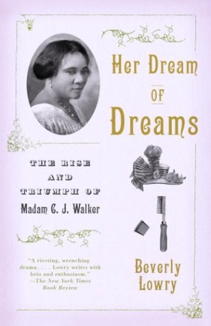 Her Dream of Dreams The Rise and Triumph of Madam C. J. Walker N/A edition cover