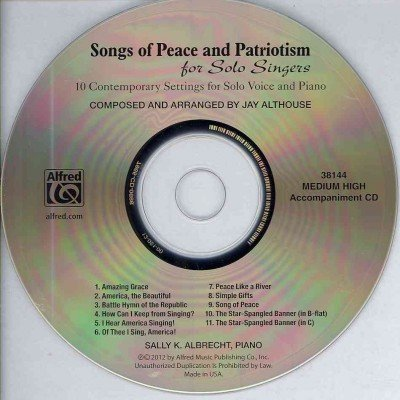 Songs of Peace and Patriotism for Solo Singers: 10 Contemporary Settings for Solo Voice and Piano: Medium High  2012 edition cover
