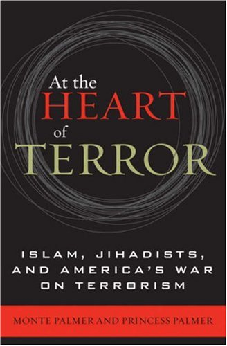 At the Heart of Terror Islam, Jihadists, and America's War on Terrorism N/A 9780742536036 Front Cover