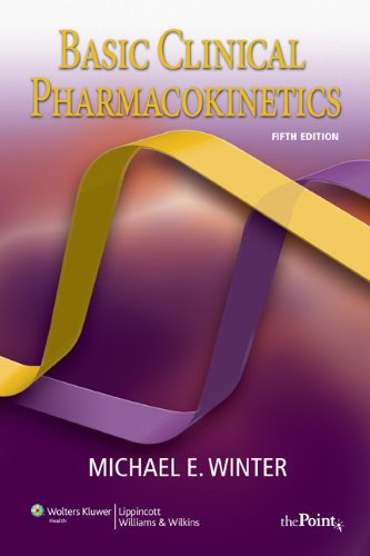 Basic Clinical Pharmacokinetics  5th 2010 (Revised) 9780781779036 Front Cover