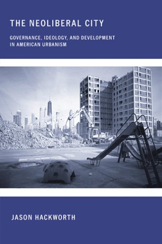 Neoliberal City Governance, Ideology, and Development in American Urbanism  2006 9780801473036 Front Cover
