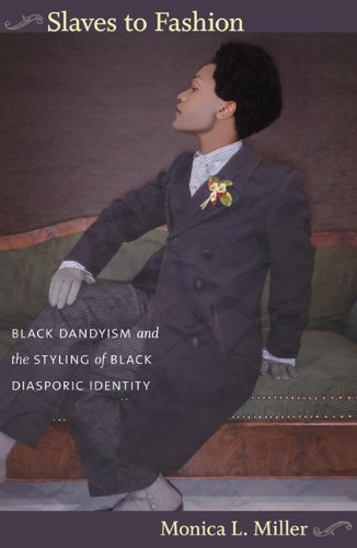 Slaves to Fashion Black Dandyism and the Styling of Black Diasporic Identity  2009 edition cover
