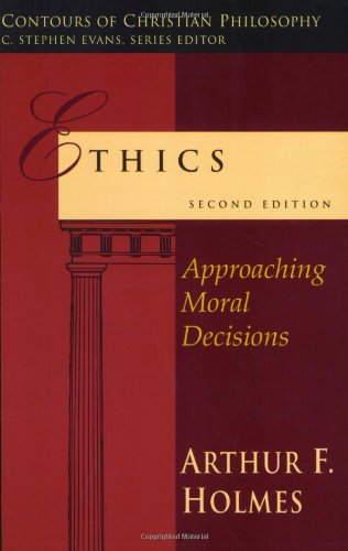 Ethics Approaching Moral Decisions 2nd 2007 (Revised) edition cover