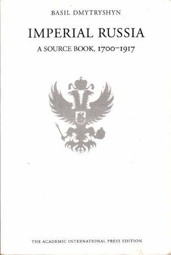 Imperial Russia : A Source Book, 1700-1917 1st 1999 edition cover