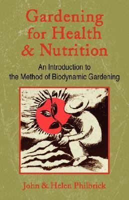 Gardening for Health and Nutrition An Introduction to the Method of Biodynamic Gardening Reprint 9780880104036 Front Cover