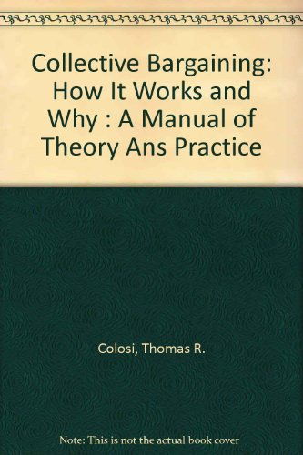 Collective Bargaining : How It Works and Why: A Manual of Theory and Practice 2nd edition cover