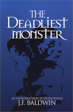 Deadliest Monster : An Introduction to Worldviews 1st 1998 edition cover