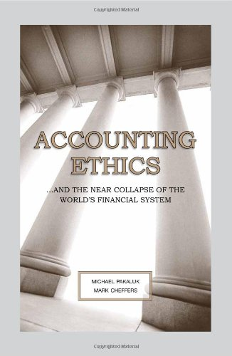 Accounting Ethics : ... and the near collapse of the world's financial System  2011 edition cover
