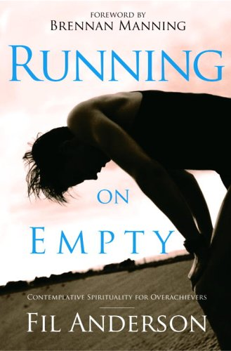 Running on Empty Contemplative Spirituality for Overachievers N/A 9781400071036 Front Cover
