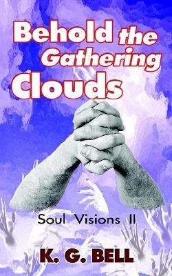 Behold the Gathering Clouds Soul Visions II N/A 9781403319036 Front Cover