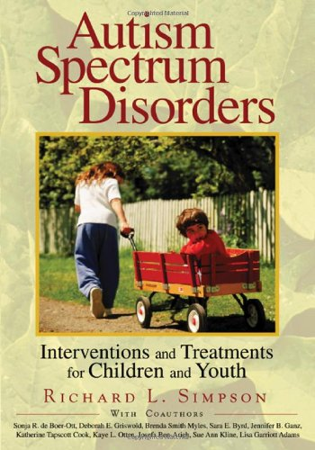 Autism Spectrum Disorders Interventions and Treatments for Children and Youth  2005 9781412906036 Front Cover