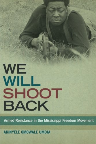 We Will Shoot Back Armed Resistance in the Mississippi Freedom Movement  2014 edition cover