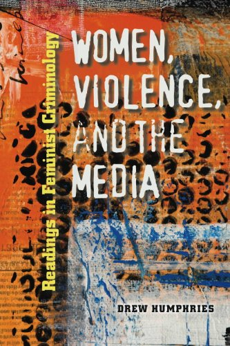 Women, Violence, and the Media Readings in Feminist Criminology  2009 edition cover