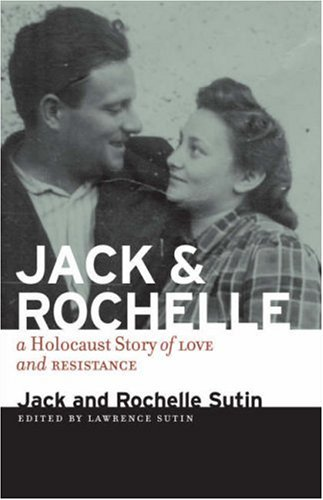 Jack and Rochelle A Holocaust Story of Love and Resistance  2008 edition cover