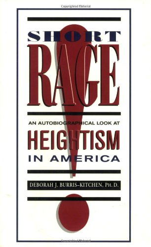 Short Rage An Autobiographical Look at Heightism in America  2002 edition cover