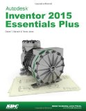 Autodesk Inventor 2015 Essentials Plus:   2014 9781585039036 Front Cover
