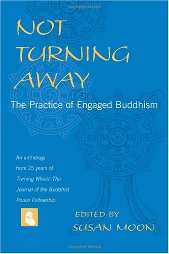 Not Turning Away The Practice of Engaged Buddhism  2004 edition cover