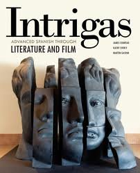Intrigas Advanced Spanish Through Literature and Film  2012 (Student Manual, Study Guide, etc.) edition cover