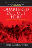 Quartered Safe Out Here A Harrowing Tale of World War II N/A edition cover