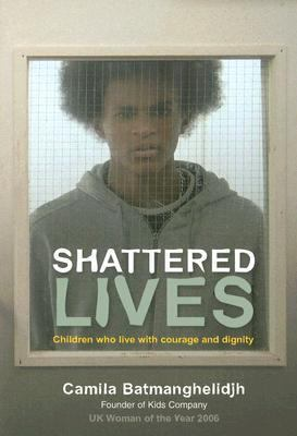 Shattered Lives Children Who Live with Courage and Dignity  2007 9781843106036 Front Cover