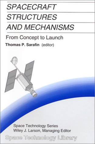 Spacecraft Structures and Mechanisms From Concept to Launch  1995 9781881883036 Front Cover