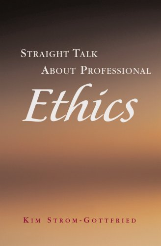 Straight Talk about Professional Ethics   2007 edition cover