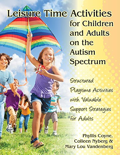 Developing Leisure Time Skills for People with Autism Spectrum Disorders (Revised and Expanded) Practical Strategies for Home, School and the Community 2nd 2016 9781941765036 Front Cover