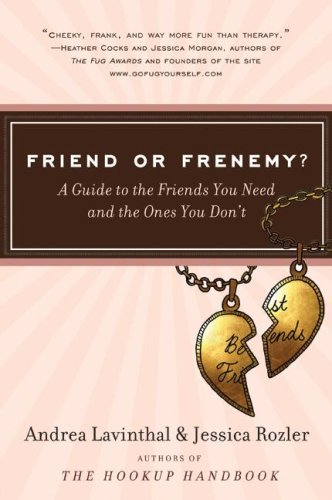 Friend or Frenemy? A Guide to the Friends You Need and the Ones You Don't N/A 9780061562037 Front Cover