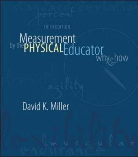 Measurement by the Physical Educator Why and How 5th 2006 (Revised) 9780072973037 Front Cover