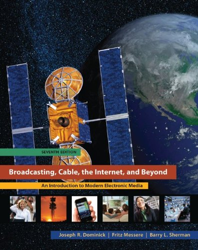 Broadcasting, Cable, the Internet, and Beyond An Introduction to Modern Electronic Media 7th 2012 edition cover