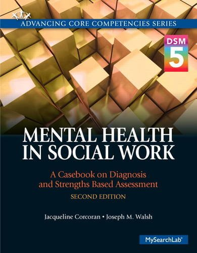 Mental Health in Social Work A Casebook on Diagnosis and Strengths Based Assessment 2nd 2015 (Revised) edition cover