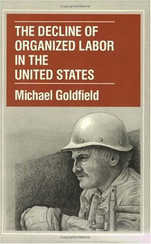 Decline of Organized Labor in the United States  N/A edition cover