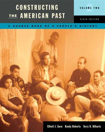 Constructing the American Past A Source Book of People's History 6th 2008 edition cover