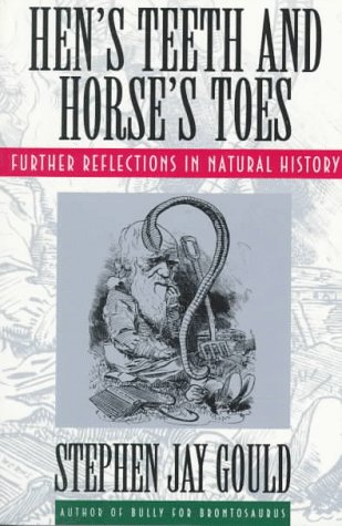 Hen's Teeth and Horses Toes Further Reflections in Natural History  1983 (Reprint) edition cover