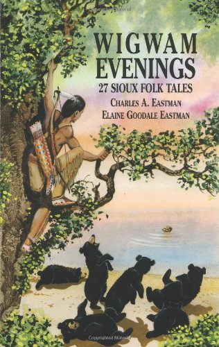Wigwam Evenings 27 Sioux Folk Tales  2000 9780486413037 Front Cover