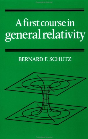 First Course in General Relativity   1985 9780521277037 Front Cover