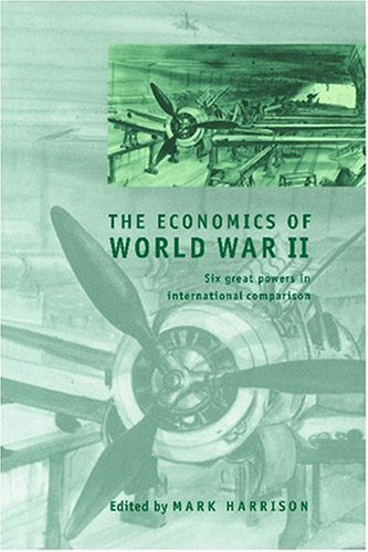 Economics of World War II Six Great Powers in International Comparison  2000 edition cover