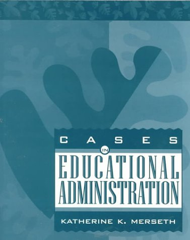 Cases in Educational Administration  1st 1997 9780673990037 Front Cover