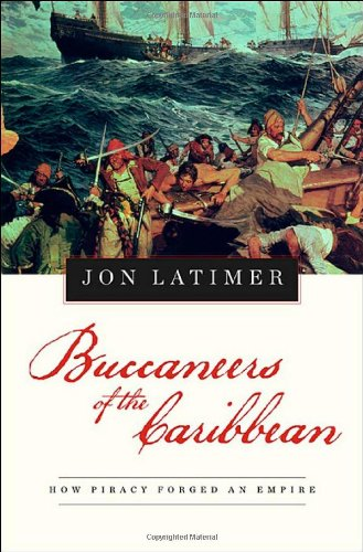 Buccaneers of the Caribbean How Piracy Forged an Empire  2009 edition cover