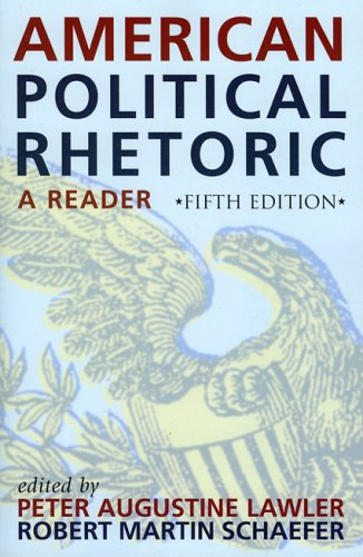 American Political Rhetoric A Reader 5th 2005 (Revised) 9780742542037 Front Cover