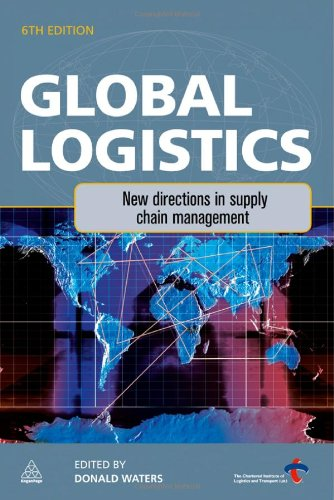 Global Logistics New Directions in Supply Chain Management 6th 2010 (Revised) 9780749457037 Front Cover