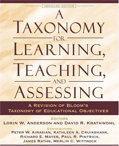 Taxonomy for Learning, Teaching, and Assessing A Revision of Bloom's Taxonomy of Educational Objectives 2nd 2001 (Abridged) edition cover