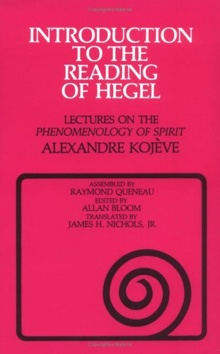 Introduction to the Reading of Hegel Lectures on the Phenomenology of Spirit N/A edition cover