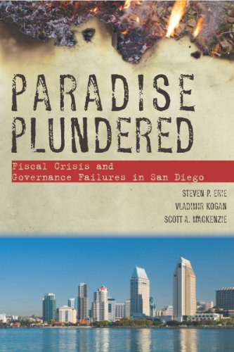 Paradise Plundered Fiscal Crisis and Governance Failures in San Diego  2011 edition cover