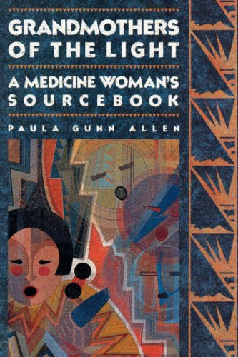 Grandmothers of the Light : A Medicine Woman's Sourcebook  1992 edition cover